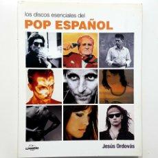 Catálogos de Música: JESUS ORDOVÁS - LOS DISCOS ESENCIALES DEL POP ESPAÑOL. DE LOS BRINCOS A LOS PLANETAS. 2010. Lote 195824718