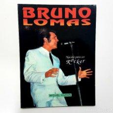 Catálogos de Música: BRUNO LOMAS. NACIDO PARA SER ROCKER. MIGUEL SIURAN. VALENCIA, 1991. PRIMERA EDICIÓN. Lote 195969952