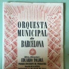 Catálogos de Música: ORQUESTA MUNICIPAL DE BARCELONA. EDUARDO TOLDRÁ. 1ER CONCIERTO PRIMAVERA 1944.. Lote 196486666