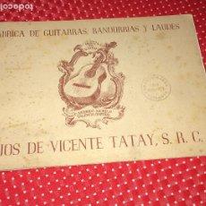Catálogos de Música: FÁBRICA DE GUITARRAS, BANDURRIAS Y LAUDES - HIJOS DE VICENTE TATAY, S. R. C. - VALENCIA. Lote 197782561