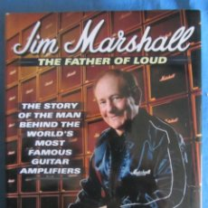 Catálogos de Música: JIM MARSHALL THE FATHER OF LOUD. RICH MALOOF. ED. BACKBEAT BOOKS. 2004. Lote 198068297