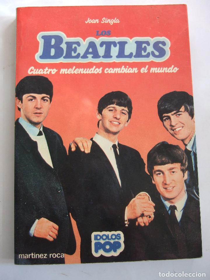 LIBRO LOS BEATLES - CUATRO MELENUDOS CAMBIAN EL MUNDO - JOAN SINGLA - 1983 - 142 PAGINAS - (Música - Catálogos de Música, Libros y Cancioneros)