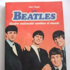 Catálogos de Música: LIBRO LOS BEATLES - CUATRO MELENUDOS CAMBIAN EL MUNDO - JOAN SINGLA - 1983 - 142 PAGINAS - . Lote 199800881