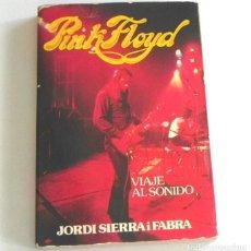 Catálogos de Música: PINK FLOYD VIAJE AL SONIDO - LIBRO JORDI SIERRA I FABRA - GRUPO DE MÚSICA ROCK BRITÁNICO - ILUSTRADO. Lote 202697645