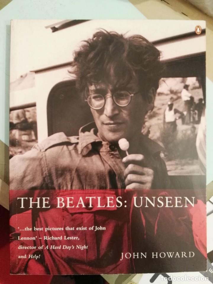 LIBRO THE BEATLES : UNSEEN JOHN HOWARD CONTIENE FOTOS DE CÓMO GANÉ LA GUERRA (Música - Catálogos de Música, Libros y Cancioneros)