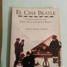 Catálogos de Música: EL CINE BEATLE TODAS LAS PELÍCULAS DE JOHN PAUL GEORGE Y RINGO. ARTURO MORENO BEATLES. Lote 203555862