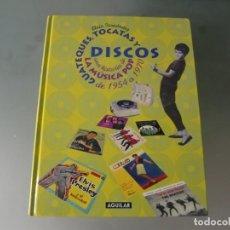 Catálogos de Música: GUATEQUES, TOCATAS Y DISCOS UNA HISTORIA DE LA MUSICA POP 1954 /1970 / AGUILAR. Lote 204319983
