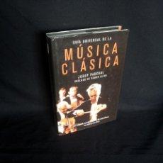 Catálogos de Música: JOSEP PASCUAL - GUIA UNIVERSAL DE LA MUSICA CLASICA - 2008. Lote 204596803