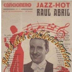 Catálogos de Música: JAZZ HOT, RAUL ABRIL, EDITORIAL ALAS, CANCIONERO EXTRAORDINARIO N. 48. Lote 206276640