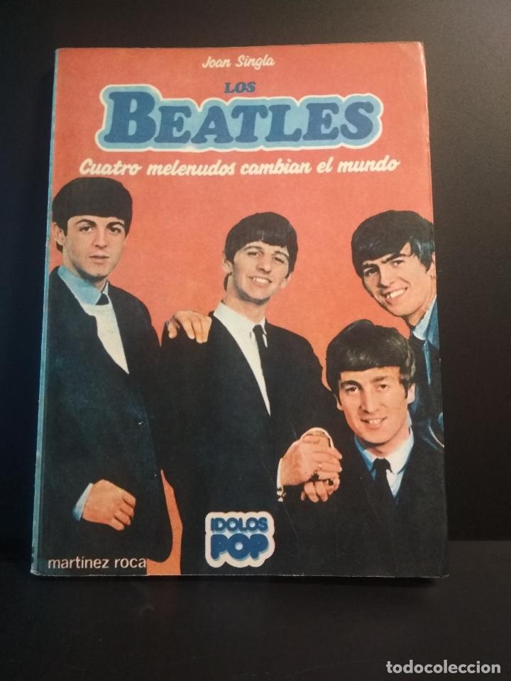 EDICIONES MARTINEZ ROCA LOS BEATLES -IDOLOS POP AUTOR JOAN SINGLA 1983 PDELUXE (Música - Catálogos de Música, Libros y Cancioneros)