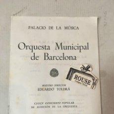 Catálogos de Música: ANTIGUO PROGRAMA DE MUSICA - ORQUESTA MUNICIPAL DE BARCELONA - MAESTRO EDUARDO TOLDRÀ PALACIO DE LAO. Lote 207105732