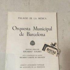 Catálogos de Música: ANTIGUO PROGRAMA DE MUSICA - ORQUESTA MUNICIPAL DE BARCELONA - MAESTRO EDUARDO TOLDRÁ CON LA COLABOR. Lote 207107521