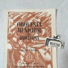Catálogos de Música: ANTIGUO PROGRAMA DE MUSICA - ORQUESTA MUNICIPAL DE BARCELONA MAESTRO EDUARDO TOLDRÁ - CHRISTIAN FER. Lote 207114413