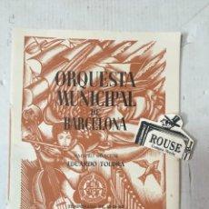 Catálogos de Música: ANTIGUO PROGRAMA DE MUSICA - ORQUESTA MUNICIPAL DE BARCELONA MAESTRO EDUARDO TOLDRÁ - MARIA R . CANA. Lote 207114827