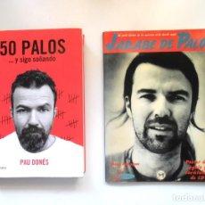 Cataloghi di Musica: JARABE DE PALO PAU DONÉS: EL LIBRO, 50 PALOS Y SIGO SOÑANDO (2017) + EL ÁLBUM TODO FOTOS (1999). Lote 208457170
