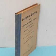 Catálogos de Música: CANTEMUS DOMINO, COLECCION DE CANTICOS RELIGIOSOS,JOAQUIN MORAGUES 2ª EDIC AÑOS 20 191 PAG TAPA DURA. Lote 208959338
