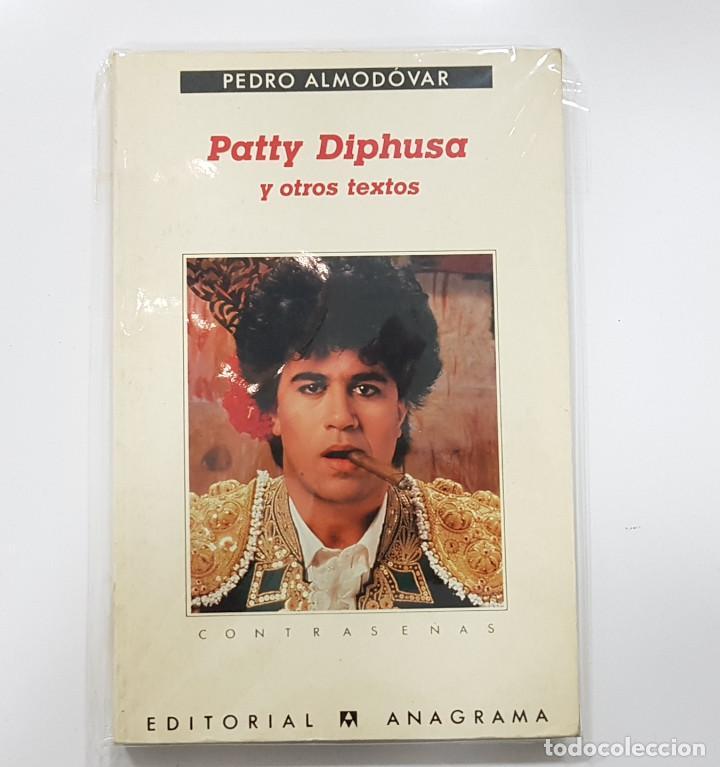 PEDRO ALMODÓVAR - PATTY DIPHUSA Y OTROS TEXTOS - EDITORIAL ANAGRAMA (Música - Catálogos de Música, Libros y Cancioneros)
