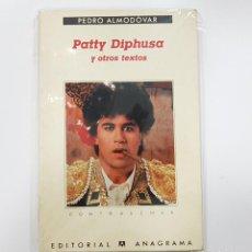 Catálogos de Música: PEDRO ALMODÓVAR - PATTY DIPHUSA Y OTROS TEXTOS - EDITORIAL ANAGRAMA. Lote 210737844