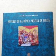 Cataloghi di Musica: HISTORIA DE LA MÚSICA MILITAR DE ESPAÑA - RICARDO FERNÁNDEZ DE LA TORRE - MINISTERIO DE DEFENSA. Lote 210818412