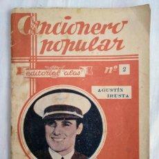 Catálogos de Música: AGUSTÍN IRUSTA. CANCIONERO POPULAR. EDITORIAL ALAS.. Lote 211665926