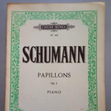 Catálogos de Música: SCHUMANN N162 PAPILLONS OP2 PIANO. Lote 215782292