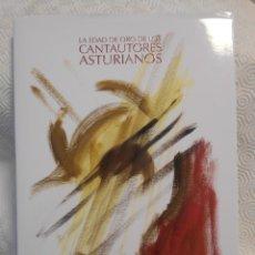 Catálogos de Música: LA EDAD DE ORO DE LOS CANTAUTORES ASTURIANOS. 1ª EDICION 2010. AUTOR Y COORDINADOR: MANUEL DE CIMADE. Lote 217403828