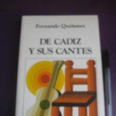 Catálogos de Música: DE CADIZ Y SUS CANTES - FERNANDO QUIÑONES - EDICIONES CENTRO 2ª EDICION AUMENTADA 1974 - FLAMENCO. Lote 221881123