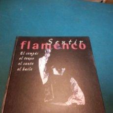 Catálogos de Música: SENTIR FLAMENCO (EL COMPÁS, EL TOQUE, EL CANTE, EL BAILE) LIBRO COMPLETO ENCUADERNADO - SALVAT 1999. Lote 222121360