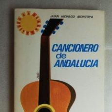 Catálogos de Música: CANCIONERO DE ANDALUCÍA, DE JUAN HIDALGO MONTOYA. . ILUSTRADO POR ADÁN FERRER.. Lote 222288216