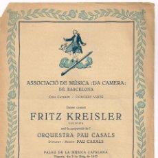 """Catálogos de Música: 1927 ASSOCIACIÓ DE MÚSICA """"DA CAMERA"""" FRITZ KREISLER AMB ORQUESTRA PAU CASALS IMP.OLIVA DE VILANOVA. Lote 222606535"""