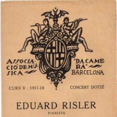 """Catálogos de Música: 1918 ASSOCIACIÓ DE MÚSICA """"DA CAMERA"""" BARCELONA EDUARD RISLER PIANISTA IMP. OLIVA DE VILANOVA. Lote 222612267"""