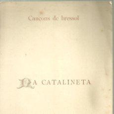 Catálogos de Música: 4135.- CANÇONS DE BRESSOL-LA CATALINETA-PERE ORLANDIS Y DESPUIG-MUSICA DE JOSEPH FERRER VIDAL. Lote 222639820