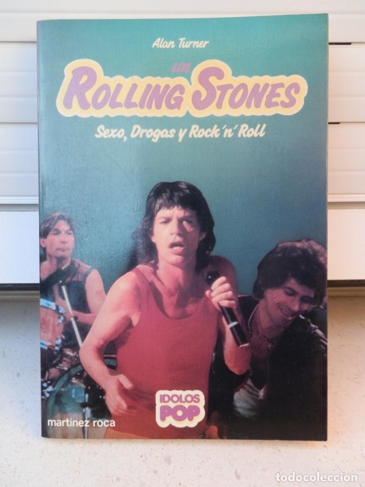 THE ROLLING STONES: SEXO, DROGAS Y ROCK 'N' ROLL. ALAN TURNER, IDOLOS POP Nº 3. MARTÍNEZ ROCA, 1983 (Música - Catálogos de Música, Libros y Cancioneros)