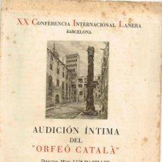 """Catálogos de Música: 1951 AUDICIÓN ÍNTIMA DEL """"ORFEÓ CATALÀ"""" - DTOR. LUIS Mª MILLET XX CONFERENCIA INTERNACIONAL LANERA. Lote 222727941"""