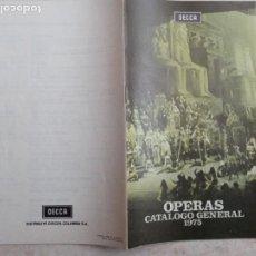 Catálogos de Música: CATALOGO GENERAL OPERAS DECCA 1975. Lote 223593437