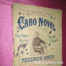 Catálogos de Música: PASODOBLE MILITAR DEDICADO AL HEROICO CABO NOVAL PARTITURA MUY ANTIGUA. Lote 224390968