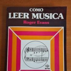 Catálogos de Música: CÓMO LEER MÚSICA PARA CANTO, GUITARRA, PIANO, ÓRGANO Y LA MAYOR PARTE DE INSTRUMENTOS - ROGER EVANS. Lote 224693982