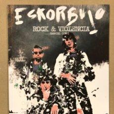 Catálogos de Música: ESKORBUTO ROCK & VIOLENCIA. GABRIEL GOÑI. NOVELA GRÁFICA. ZONA CERO EDICIONES 2015.. Lote 225768130