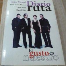 Catálogos de Música: EL GUSTO ES NUESTRO · DIARIO DE RUTA (LIBRO 1ª EDICION 1996) VICTOR MANUEL · ANA BELEN · SERRAT. Lote 227212510