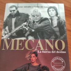 Catálogos de Música: LIBRO MECANO. LA FUERZA DEL DESTINO. JAVIER ANDRADOS Y CARLOS DEL AMO. BIOGRAFÍA AUTORIZADA. Lote 227946200
