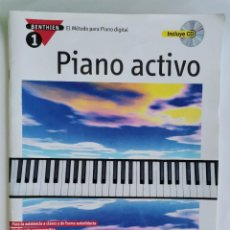 Catálogos de Música: PIANO ACTIVO EL MÉTODO PARA PIANO DIGITAL CON CD. Lote 228067645