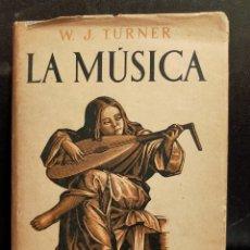 Cataloghi di Musica: LA MÚSICA - W.J. TURNER - MANUALES DE INICIACIÓN APOLO. Lote 231247420