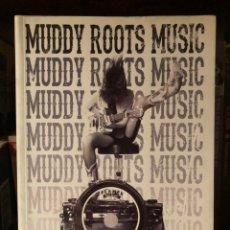Catálogos de Música: LIBRO MUDDY ROOTS MUSIC - MANUEL J.GONZÁLEZ 1A ED 2015. Lote 234367930