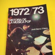 Catálogos de Música: HISTORIA DE LA MÚSICA POP JORDI SIERRA I FABRA 1972/73. Lote 235094075