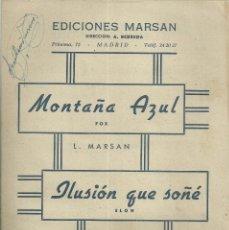 Catálogos de Música: MONTAÑA AZUL E ILUSIÓN QUE SOÑE DE L.MARSAN Y A. NEBREDA. Lote 235568820