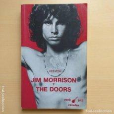 Catálogos de Música: JIM MORRISON Y THE DOORS. INES VEGA. EDITORIAL ROCK POP CATEDRA. Lote 235673265