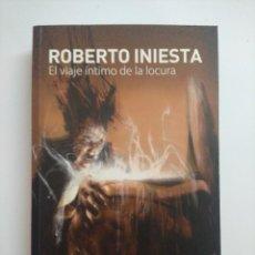 Catálogos de Música: EL VIAJE INTIMO DE LA LOCURA/ROBERTO INIESTA EXTREMODURO.. Lote 235733325