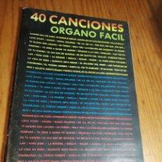 Catálogos de Música: 40 CANCIONES PARA ÓRGANO FÁCIL. ARREGLOS DE LIBRADO PASTOR PARA ÓRGANO FÁCIL. 1982.. Lote 236269135