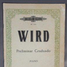 Catálogos de Música: WIRD, PRELIMINAR GRADUADO PIANO-EDICION IBERICA NUM.141-EDITORIAL BOILEAU. Lote 240524025