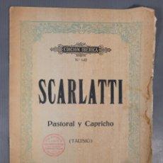 Catálogos de Música: SCARLATTI, PASTORAL Y CAPRICHO TAUSIG-EDICIÓN IBERICA NUM.142-ED.BOILEAU. Lote 240524080